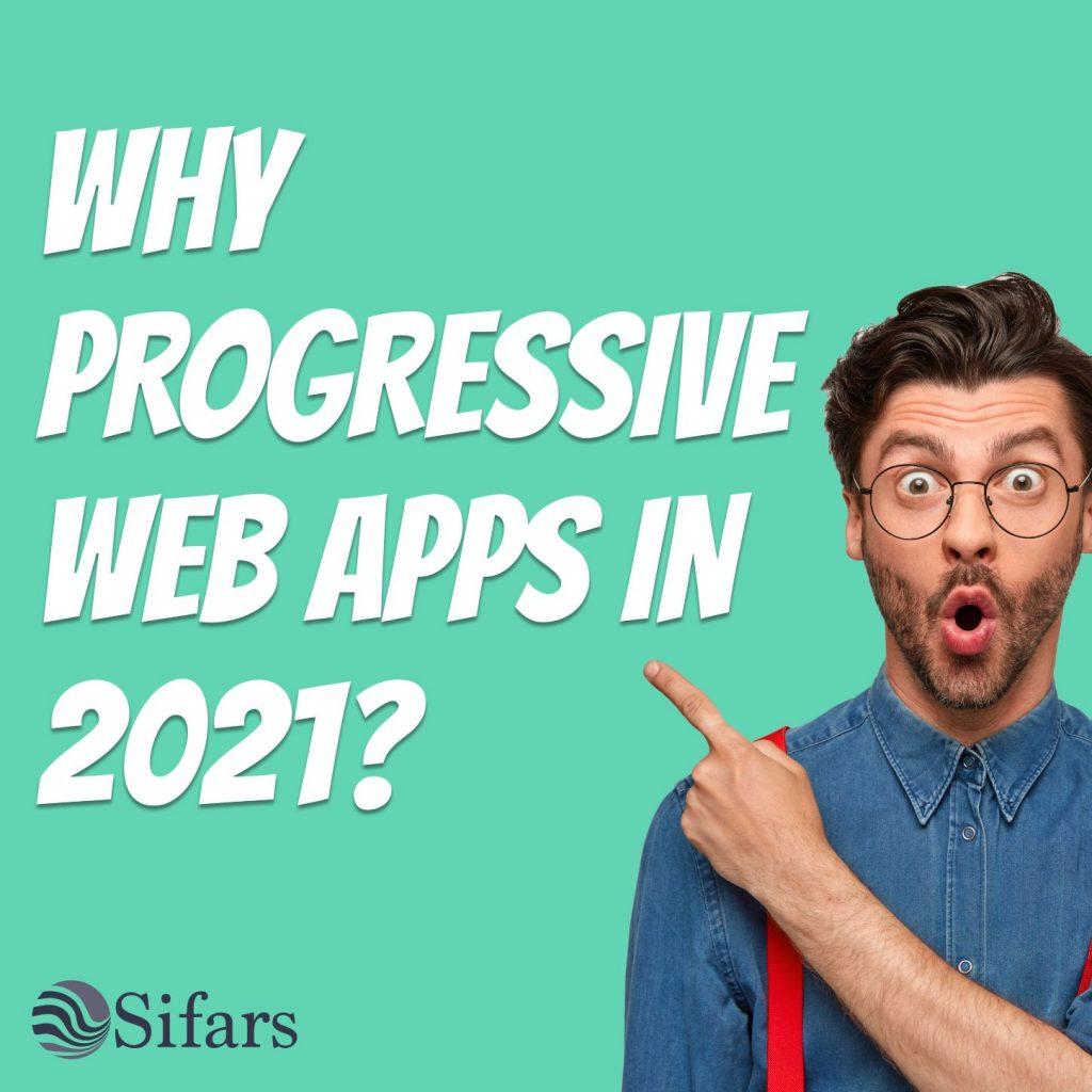 Why Progressive Web Apps in 2021? Sifars